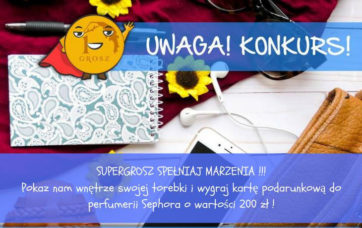 SuperGrosz – pokaż, co masz w torebce i zgarnij 200 zł do perfumerii Sephora