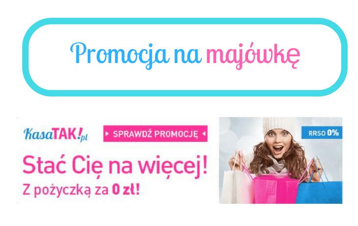 Promocja na majówkę z KasaTak