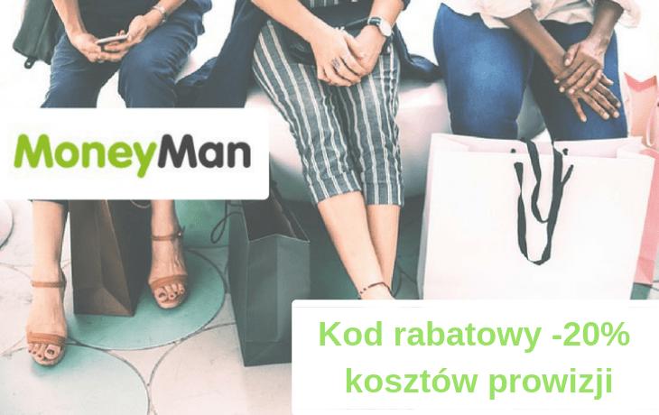Kod rabatowy od MoneyMan – oszczędzasz 20% na prowizji