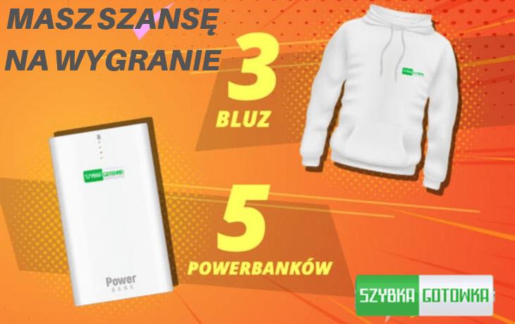 Wygraj bluzę lub powerbank z Szybką Gotówką!