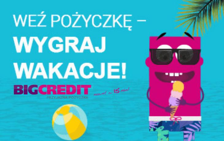 Wakacje z Big Credit promocja!