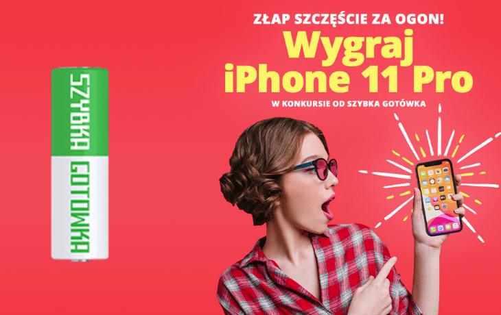 Promocja Szybka Gotówka: weź pożyczkę i wygraj iPhone 11 PRO